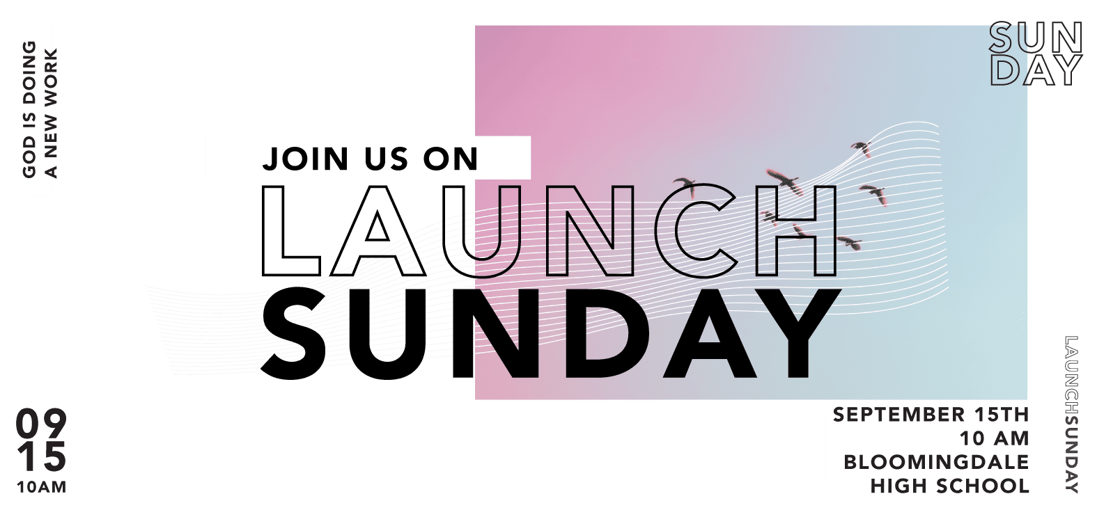Join us on Launch Sunday – September 15, 10 a.m. at Bloomingdale High School